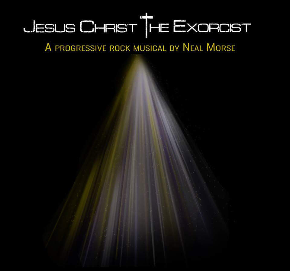 Jesus Christ The Exorcist by Neal Morse
