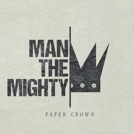 Man The Mighty_Paper Crown
