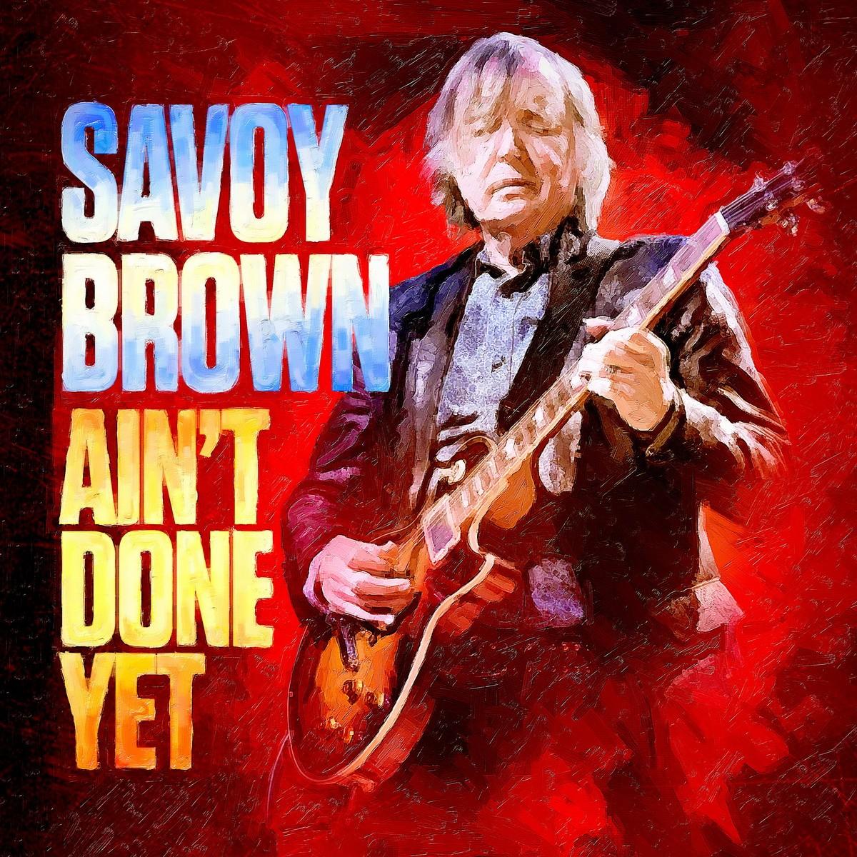 Savoy-Brown-Ain%u2019t-Done-Yet
