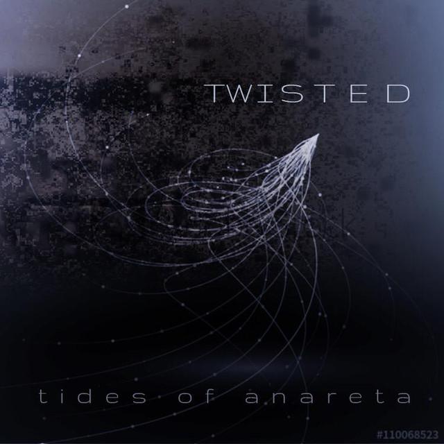 Tides Of Anareta Twisted