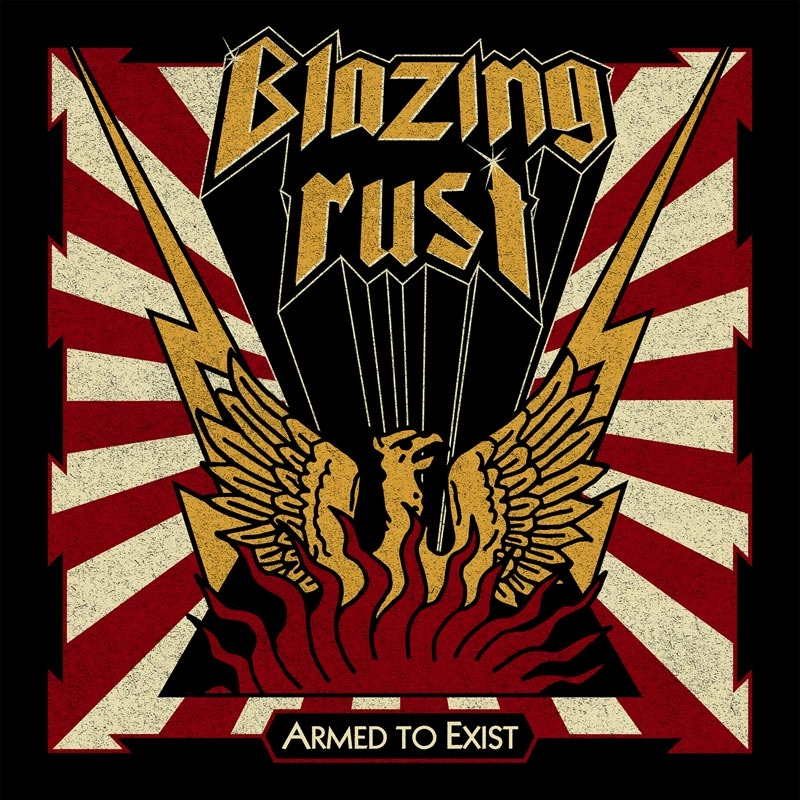 blazing rust-armed to exist