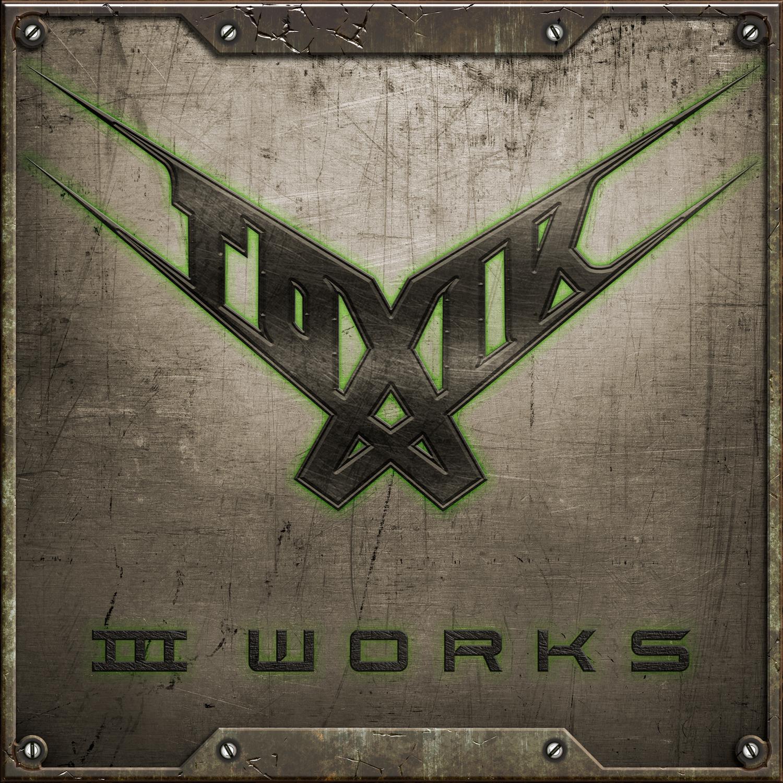 toxik III Works