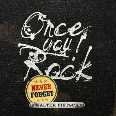 walterpietsch_onceyourock_cover-4001